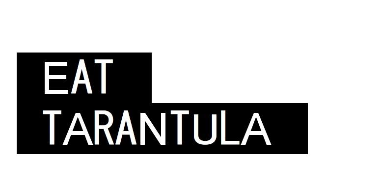 Eat Tarantula
