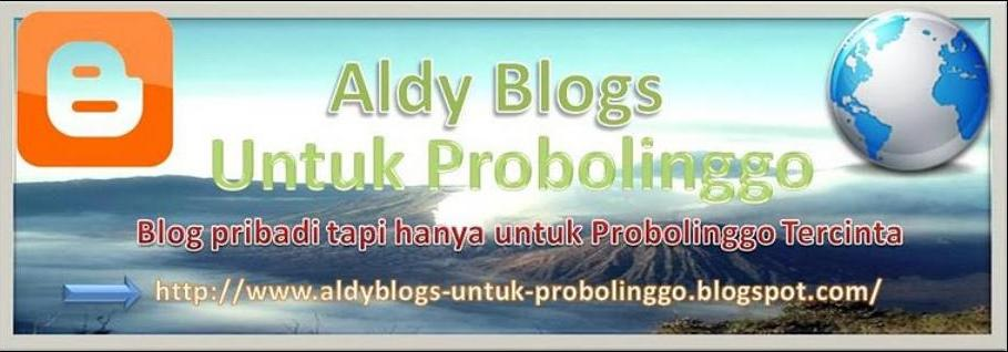 Aldy's Blog Untuk Probolinggo