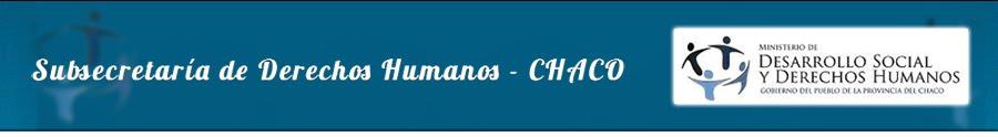 Subsecretaría de Derechos Humanos - CHACO