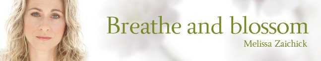 Breathe and blossom