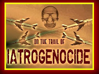 on the trail of iatrogenocide [may11]