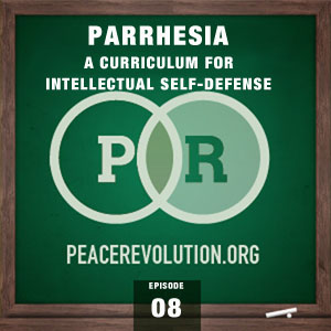 peace revolution: episode008 - parrhesia