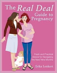 The Real Deal Guide to Pregnancy by Erika Lenkert