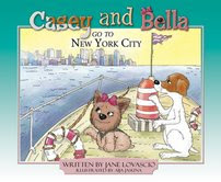 Casey and Bella Go to New York City by Jane Lovascio