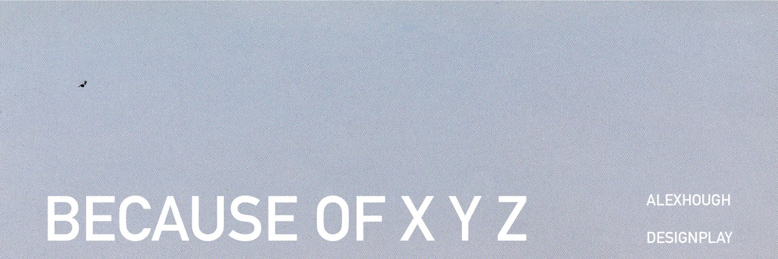 Because Of XYZ