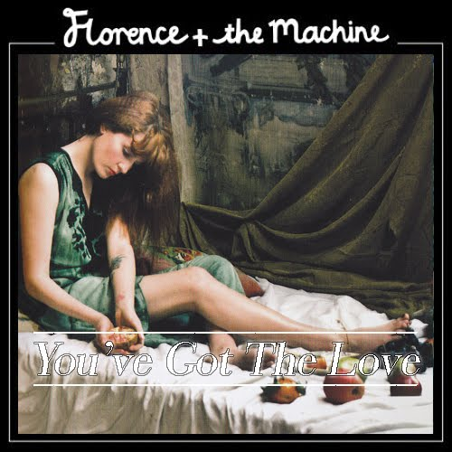 florence the machine you ve got the