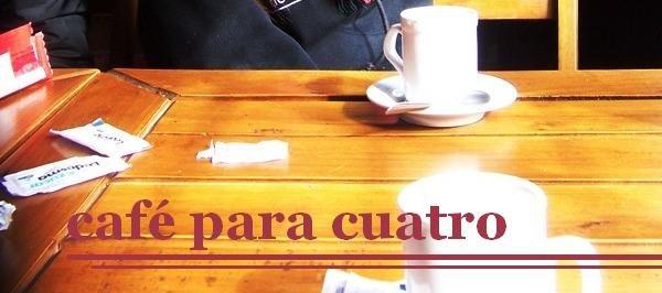 Café para cuatro