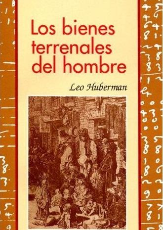 libro los bienes terrenales del hombre Leo Huberman