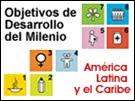OBJETIVOS DE DESARROLLO DEL MILENIO -AMERICA LATINA Y EL CARIBE