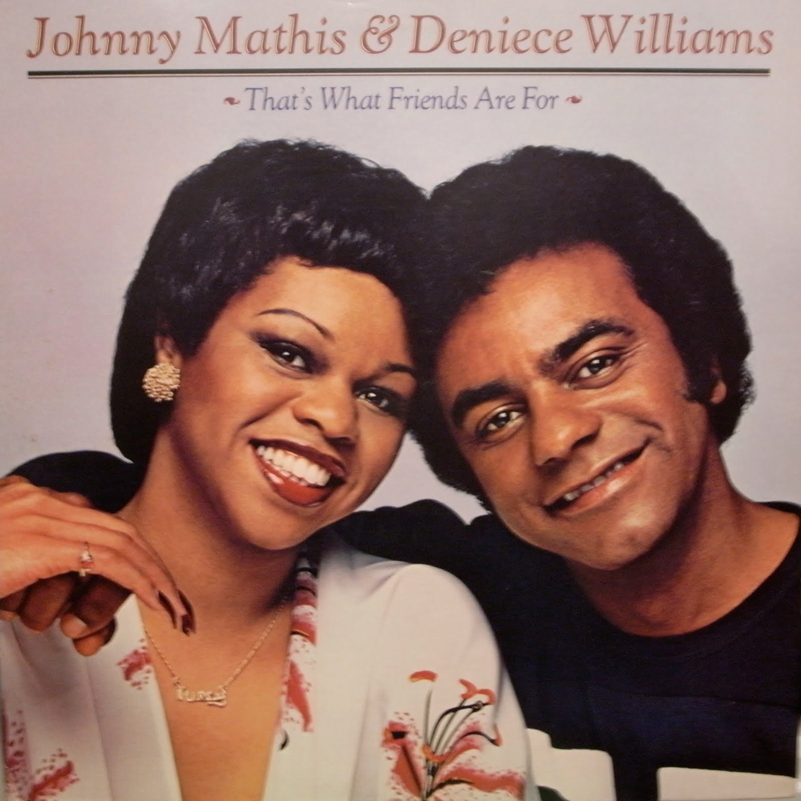 Johnny Mathis Deniece Williams Thats What Friends Are For