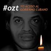 OZT Yo acuso al Gobierno Cubano