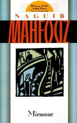 naguib mahfouz miramar Literapedia book notes for miramar by naguib mahfouz characters amer wagdi- now an old man, he once lived lavishly as a journalist and was politically active.
