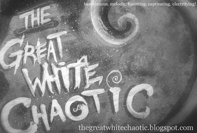The Great White Chaotic !
