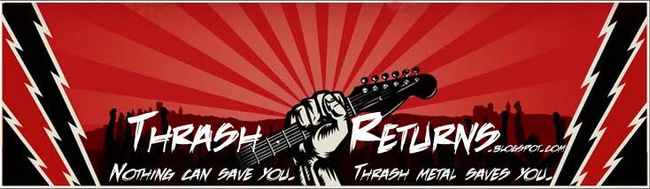 Thrash Returns