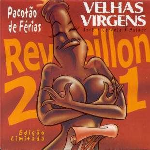 http://3.bp.blogspot.com/_HQXmBlooLjE/SeHRmBGnOsI/AAAAAAAAA6A/k20SjOOvtzY/s320/Velhas+Virgens+-+Reveillon+2001.jpg