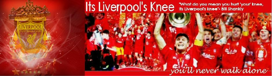 Its Liverpool&#39;s Knee