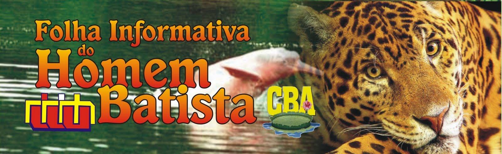 UNIÃO DE HOMENS BATISTAS DO AMAZONAS  UHBAM/CBA