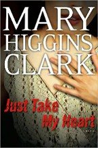 Just Finished ... Just Take My Heart by Mary Higgins Clark