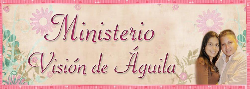 .•*Ministerio Visión de Águila*•.