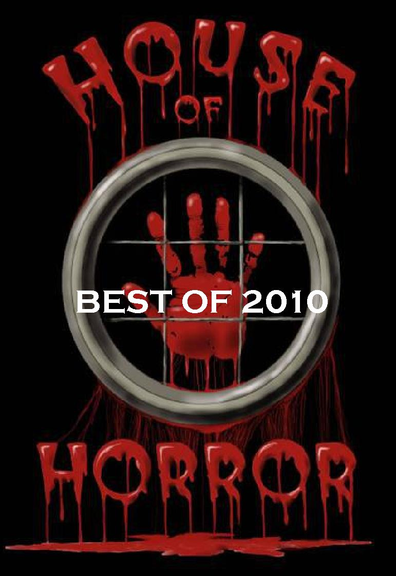 House Of Horror News Hoh Best Of 2010 Line Up So Far