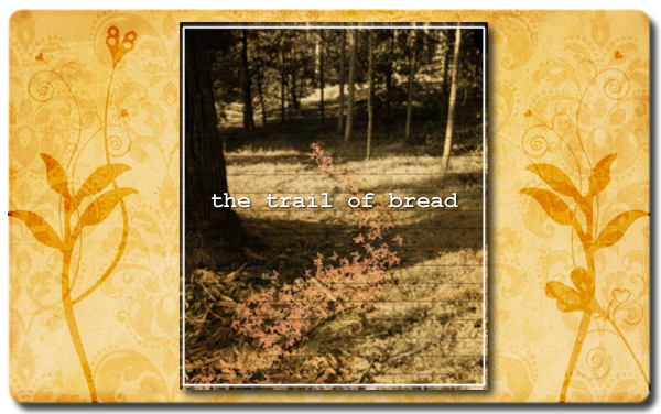 the trail of bread