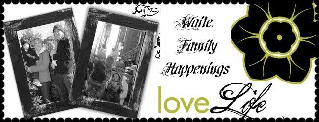 Waite. Family Happenings