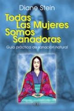 LIBRO: TODAS LAS MUJERES SOMOS SANADORAS