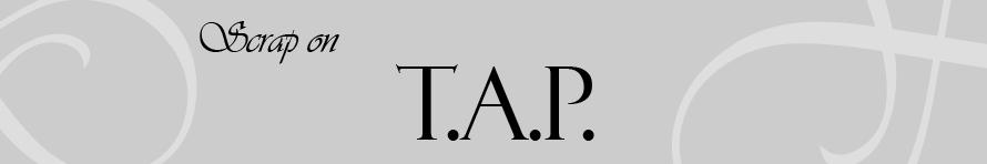 Scrap on T.A.P.