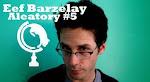 Aleatory #5: Eef Barzelay