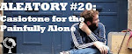 Aleatory #20: Casiotone for the Painfully Alone