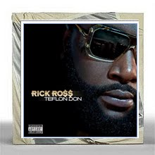 "Rick Ross ""Teflon Don"""