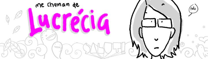 me chamam de Lucrécia