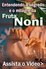 Revelando os segredos da fruta noni