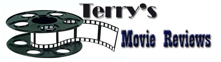 Terry's Movie Reviews