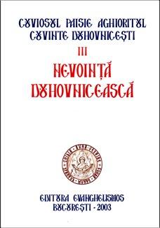"""Detalii despre CARTEA """"Nevointa duhovniceasca"""" (volumul III din seria """"Cuvinte duhovnicesti"""", ce prezinta sfaturile Cuviosului Paisie Aghioritul)"""