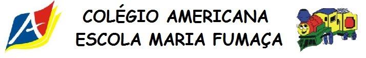 COLÉGIO AMERICANA / ESCOLA MARIA FUMAÇA