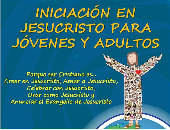 Iniciación en Jesucristo para Jóvenes y Adultos
