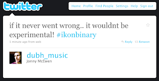 A tweet from an organiser of tonight's online Ikon - if it never went wrong.. it wouldnt be experimental! #ikonbinary