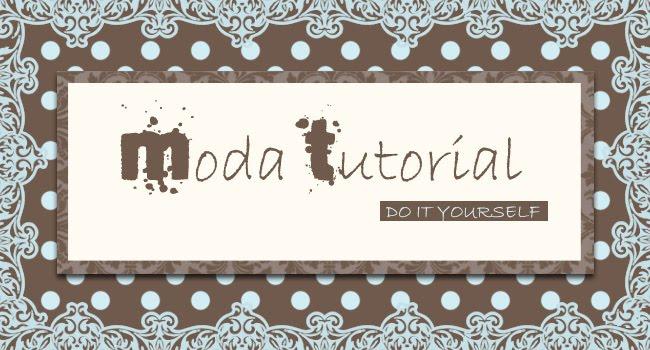 Tutoriais de moda, do it yourself