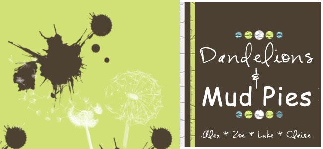 Dandelions & Mud Pies