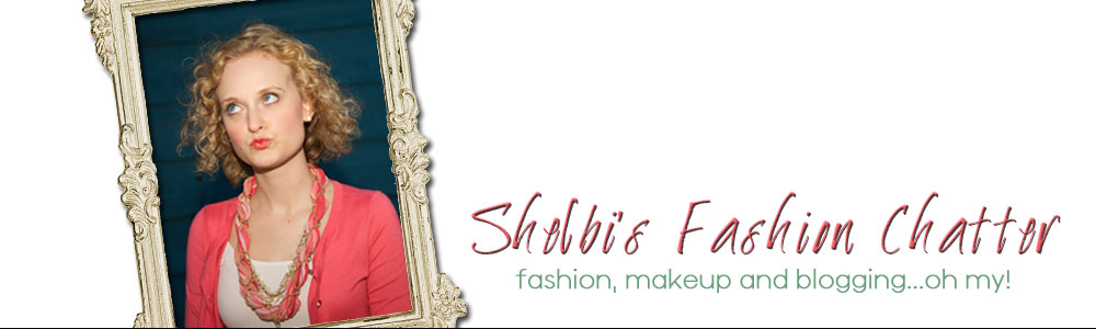 Shelbi's Fashion Chatter