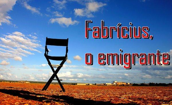 Fabrícius, o emigrante