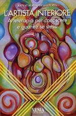L'ARTISTA INTERIORE - arteterapia per conoscere e guarire se stessi