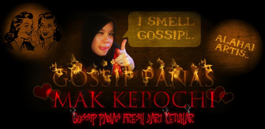 Gosip Panas Mak Kepochi™