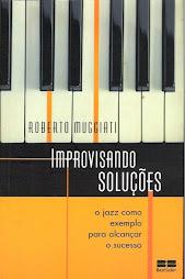 Improvisando Soluções - o jazz como exemplo para alcançar o sucesso