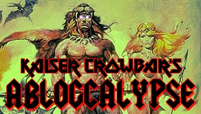 Kaiser Crowbar&#39;s Ablogcalypse