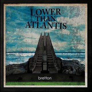 http://3.bp.blogspot.com/_IBhY92eXKmU/SX_bJizT9PI/AAAAAAAAC7E/LamqsQNLqMI/s320/Lower+Than+Atlantis-+Bretton.jpg