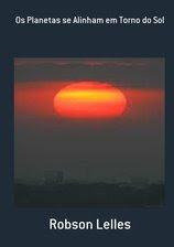 Livro: Os Planetas se Alinham em Torno do Sol
