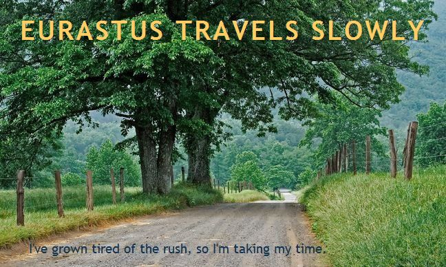 Eurastus travels slowly