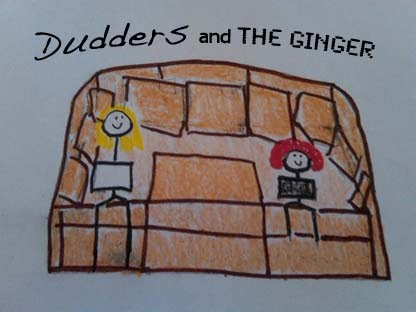Dudders and The Ginger